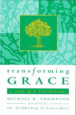 9781841010007: Transforming Grace: A Study of 2 Corinthians