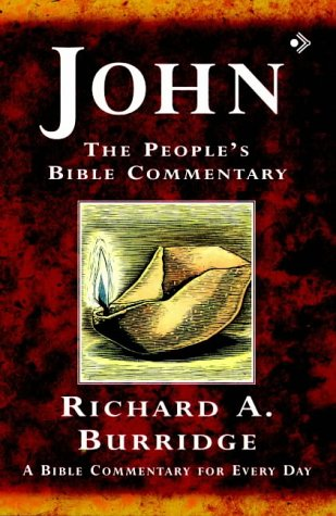 John: A Bible Commentary for Every Day (People's Bible Commentary): Burridge, Richard A.