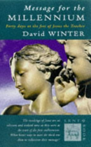 Message for the Millennium. Forty Days at: David Winter