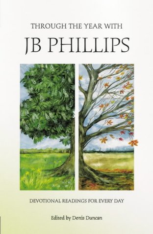 9781841010359: Through the Year with Jb Phillips: Devotional Readings for Every Day