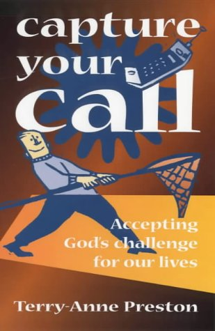 9781841010830: Capture Your Call: Accepting God's Challenge for Our Lives