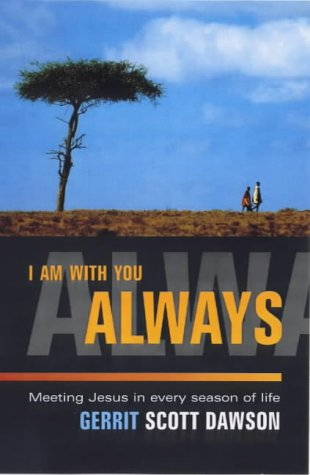 9781841010939: I am with You Always: Meeting Jesus in Every Season of Life