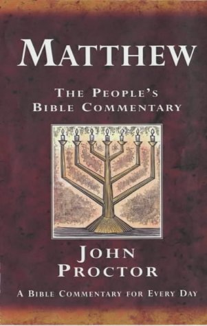 Matthew: A Bible Commentary for Every Day (The People's Bible Commentary) (1841011916) by John Proctor