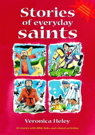 9781841012247: Stories of Everyday Saints: 40 Stories with Bible Links and Related Activities