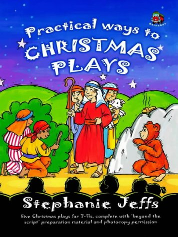 9781841012254: Practical Ways to Christmas Plays: Complete with Beyond the Script Preparation Material and Photocopy Permission: Five Christmas Plays for 7-11s