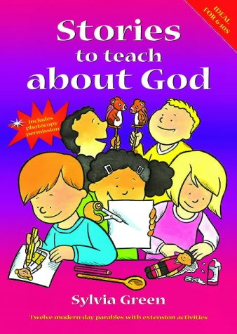 9781841012445: Stories to Teach about God: Twelve Modern Day Parables with Extension Activities