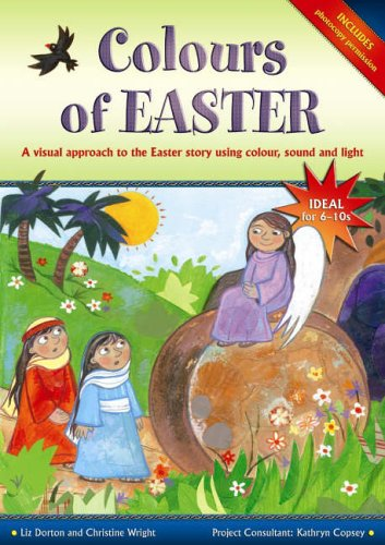 Colours of Easter: A Visual Approach to: Liz Dorton, Christine