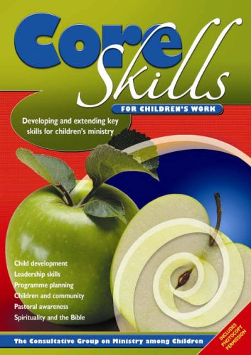 9781841015071: Core Skills for Children's Work - Developing and Extending Key Skills for Children's Ministry