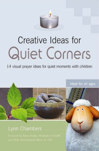 9781841015460: Creative Ideas for Quiet Corners: 14 Visual Prayer Ideas for Quiet Moments with Children