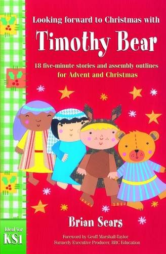 9781841016238: Looking Forward to Christmas with Timothy Bear: 18 Stories and Assembly Outlines for Advent and Christmas