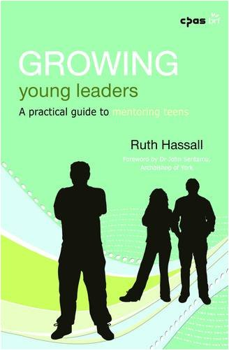 9781841016375: Growing Young Leaders: A Practical Guide to Mentoring Teens