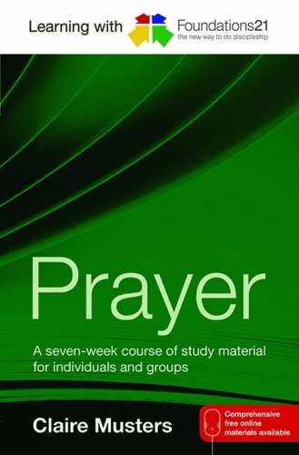 9781841016955: Learning with Foundations21 Prayer: A Seven-week Course of Study Material for Individuals and Groups