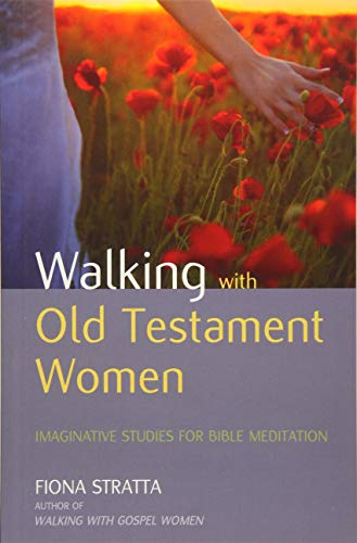 Walking with Old Testament Women: Stratta, Fiona