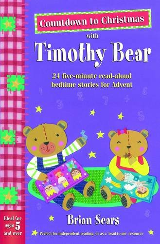 9781841017259: Countdown to Christmas with Timothy Bear: 24 Five-minute Read-aloud Bedtime Stories for Advent