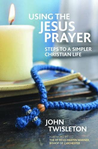9781841017785: Using the Jesus Prayer: Steps to a Simpler Christian Life