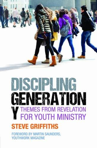 9781841018041: Discipling Generation Y: Themes from Revelation for Youth Ministry