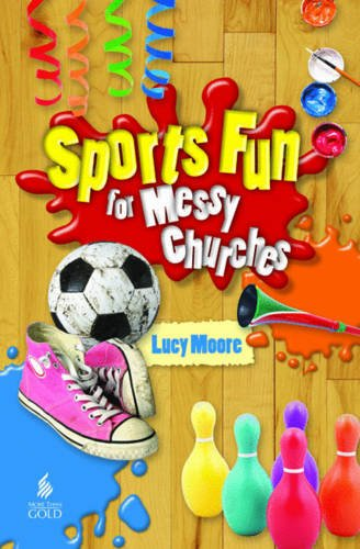 Sports Fun for Messy Churches: Moore, Lucy