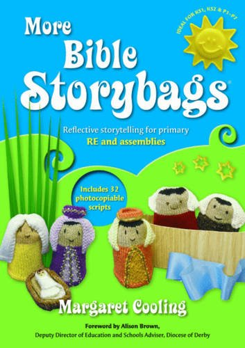 More Bible Storybags: Reflective Storytelling for Primary RE and Assemblies: Cooling, Margaret