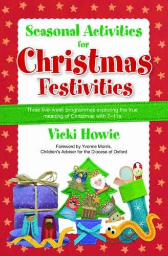 9781841018539: Seasonal Activities for Christmas Festivities!: Three Five-week Teaching Programmes Exploring the True Meaning of Christmas with 7-11s