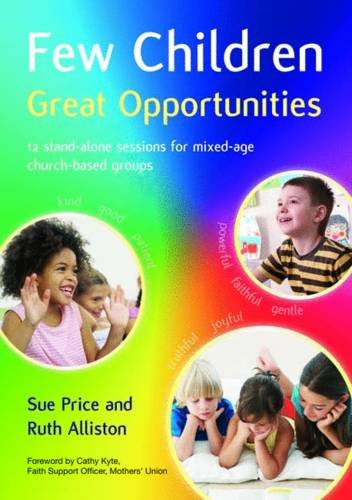 9781841018805: Few Children Great Opportunities: 12 Stand-alone Sessions for Mixed-age Church-based Groups