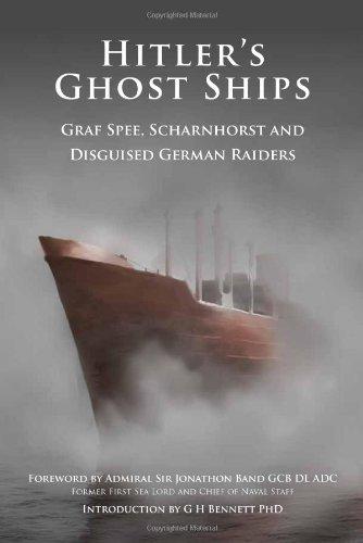 Hitler s Ghost Ships: Graf Spee, Schamhorst and Disguised German Raiders (Hardback)