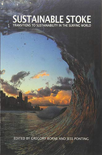 9781841023410: Sustainable Stoke: Transitions to Sustainability in the Surfing World
