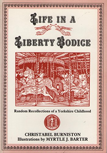 9781841030296: Life in a Liberty Bodice: Random Recollections of a Yorkshire Childhood