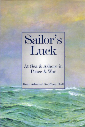 Sailor's Luck: At Sea and Ashore in: Hall, Rear Admiral