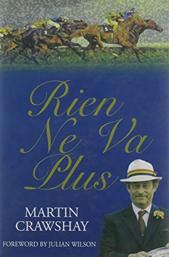 Rien Ne Va Plus.: Martin Crawshay.