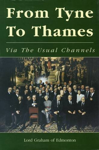 From Tyne To Thames Via 'The Usual Channels' (UNCOMMON HARDBACK FIRST EDITION, FIRST PRINTING SIG...