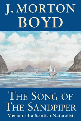 The Song of the Sandpiper : Memoir of a Scottish Naturalist
