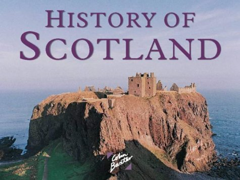9781841070056: History of Scotland (Colin Baxter Gift Book)
