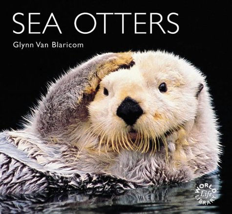 Sea Otters (Worldlife Library): Glenn Van Blaricom