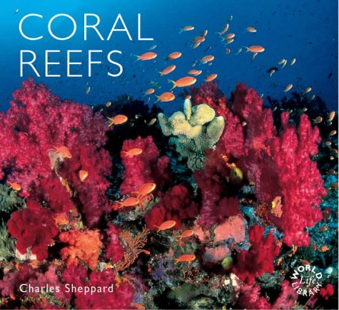 Coral Reefs (Worldlife Library): Charles R.C. Sheppard