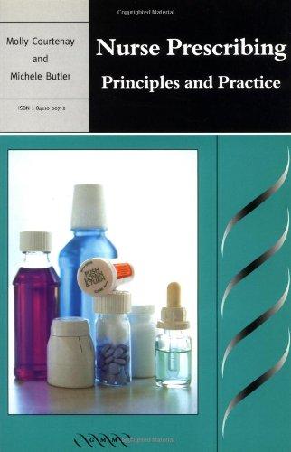 Nurse Prescribing: Principles and Practice: Courtenay, Molly; Butler, Michele