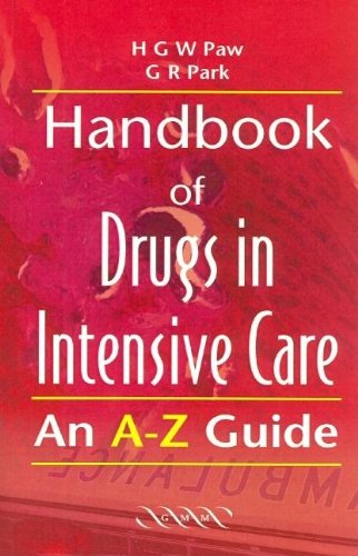9781841100470: Handbook of Drugs in Intensive Care: An A-Z Guide