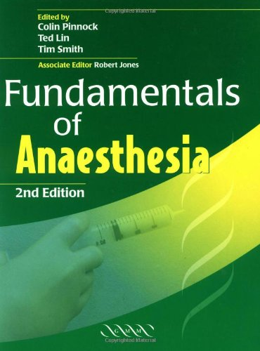 Fundamentals of Anaesthesia: Colin Pinnock, Ted Lin, and Tim Smith (eds.) in Association with ...