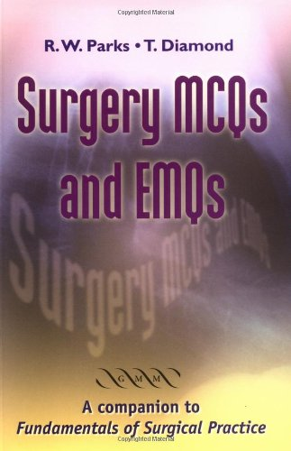 Surgery MCQs and EMQs: Parks, R. W.;