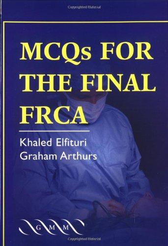 MCQs for the Final FRCA: Arthurs, Graham, Elfituri,