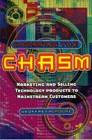 9781841120003: Crossing the Chasm: Marketing and Selling Technology Products to Mainstream Customers