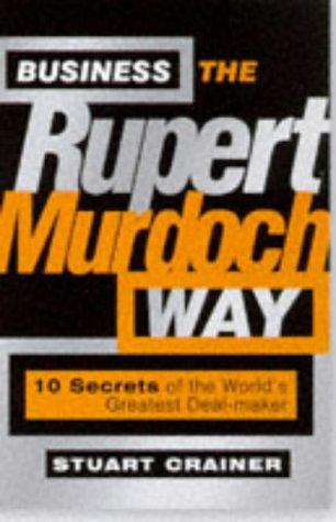 9781841120027: Business the Rupert Murdoch Way: 10 Secrets of the World's Greatest Deal-maker (Bigshots)