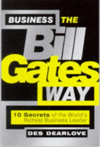 9781841120041: Business the Bill Gates Way: 10 Secrets of the Worlds Richest Business Leader (Bigshots)