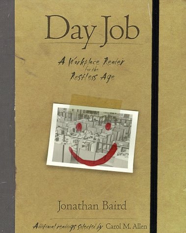 Day Job: A Workplace Reader for the: Jonathan Baird