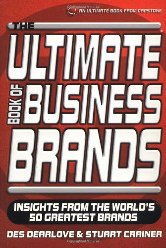 9781841120164: The Ultimate Book of Business Brands: Insights from the World's 50 Greatest Brands