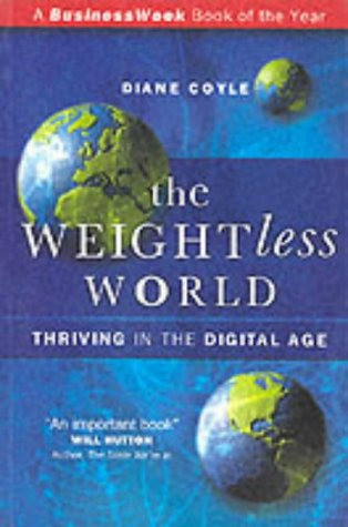 9781841120171: The Weightless World: Thriving in the Digital Age