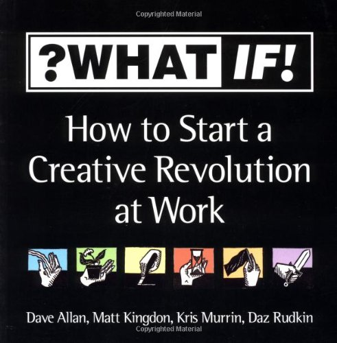 9781841120683: ?What If!: How to Start a Creative Revolution at Work
