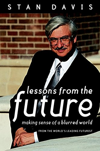 9781841120706: Lessons from the Future: Making Sense of a Blurred World from the World's Leading Futurist