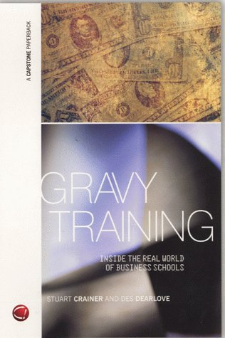 9781841120966: Gravy Training: Inside the Shadowy World of Business Schools