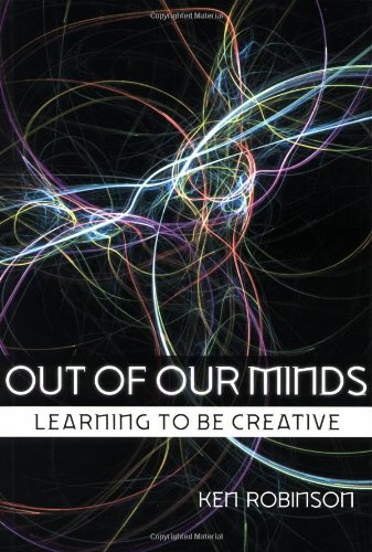 9781841121253: Out of our Minds: Learning to be Creative