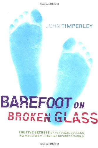 9781841121260: Barefoot on Broken Glass: The Five Secrets of Personal Success in a Massively Changing Business World